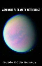 Arnebant el planeta misterioso by PabloEddu