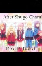 After Shugo Chara! Dokki! Dokki! by EllynLee
