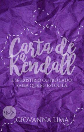 A Carta De Kendall by madetoforget