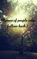 Names of people who follow back 2 by _onlysunshine_