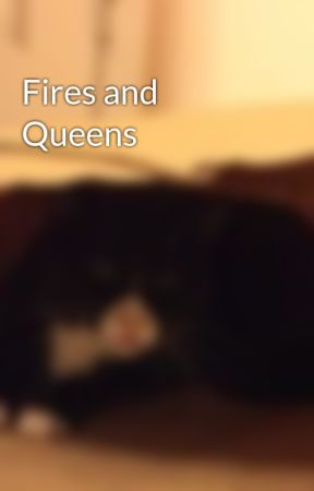 Fires and Queens by fieryheart81