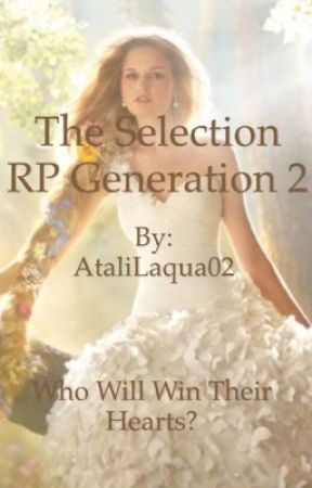 The Selection RP Gen. 2  by AtaliLaqua02