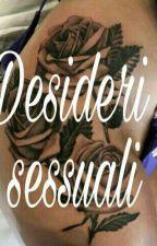 Desideri sessuali [IN REVISIONE] by LeGuruDelSess0