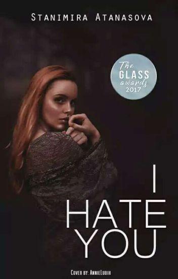 I hate you [SHORT]