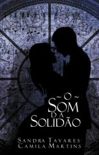 O Som da Solidão (Em pausa) by Camila_LiiLass