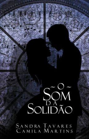 O Som da Solidão by CamilaSanjoma
