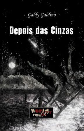 Depois das Cinzas by GaldyGaldino