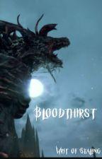 Bloodthirst by Writ_of_Sealing