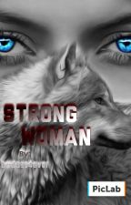 Strong Woman  by Badass4ever