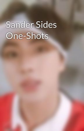 Sander Sides One-Shots by simplyanxious