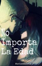 NO IMPORTA LA EDAD by marinettebrid