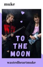 To the moon ✩ muke by wastedheartmuke