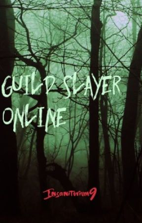 Guild Slayer Online by Insanitorium9