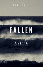 Fallen Love (#Wattys2017) by Sylvia-K