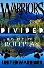 Warriors Roleplay: Divided by UnitedWarriors