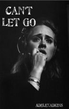 can't let go by adelexadkins
