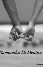 Namorados De Mentira by Evverjust