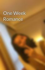 One Week Romance by purplevanillachie