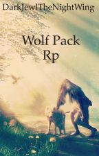 The Wolf Pack Rp by DarkJewlTheNightWing