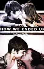 How we ended up by KathrynaRayel