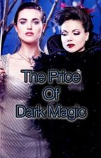 The Price Of Dark Magic  by TheVioletChachki