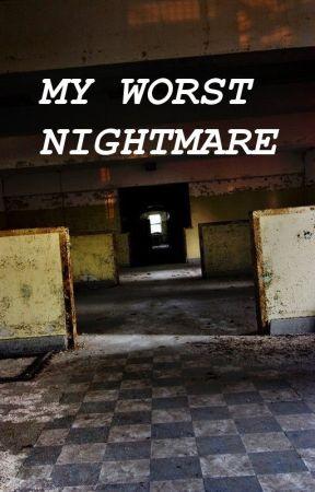 My Worst Nightmare by m11daniel