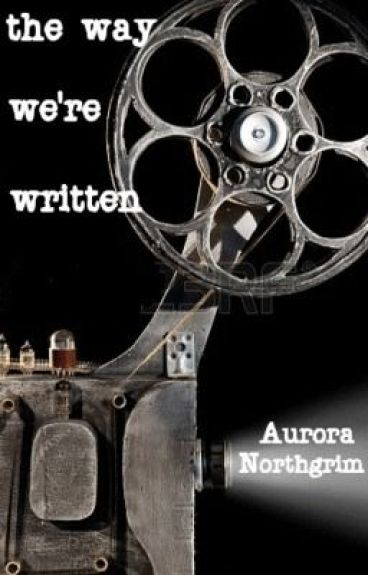the way we're written by Auromoon