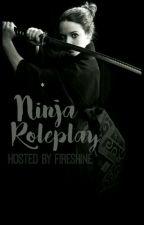 Ninja Roleplay~Read description~ by Fireshine
