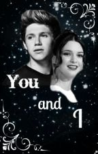 You & I (Niall Horan FF) by IfYouDo7
