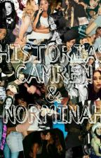 HISTORIAS CAMREN Y NORMINAH by HansenAddiction