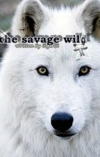 The savage wild by lilgirlii
