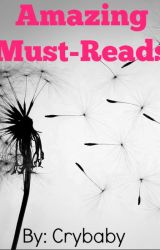 Amazing Must-Reads by 10Crybaby01