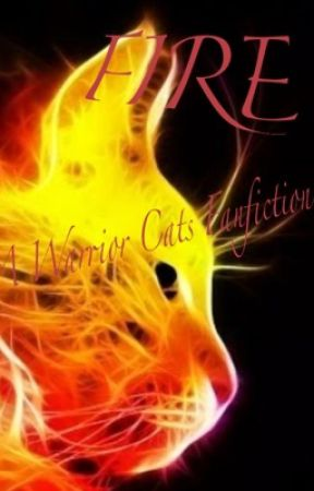 Warrior Cats [fire] Book 1 in Five Elements by Daroganheart