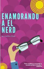 Enamorando A El Nerd © by Escritora_Ccd17