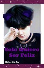 Solo Quiero Ser Feliz - YoonMin Y KookV by ElsitaKimTae_BTS