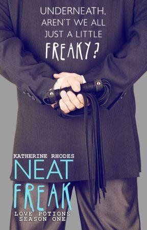 Neat Freak (Love Potions, Season 1) by KatherineRhodes2