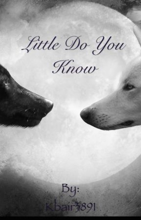 Little Do You Know by Kbair3891