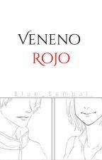 Veneno Rojo by Blue-sempai