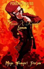 Maxie x Reader Lemon by _Mega_Fangirl_Person