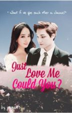 Just Love Me Could You? by wetsehuns