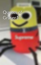 Quotes of Graser10 by LGisIA