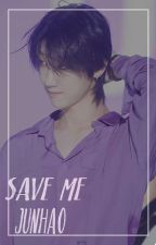 Save Me [JunHao] by Paulink34