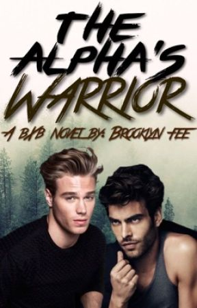 The Alpha's Warrior (bxb) by brooklynfee