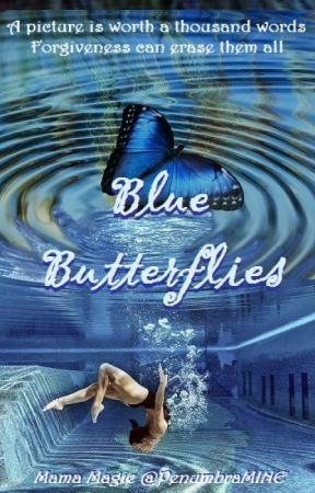Blue Butterflies - Nominated The Fiction Awards 2017 Best in ChickLit by PenumbraMine