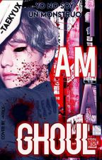 I am a ghoul ➳ KV © by -Taekyux