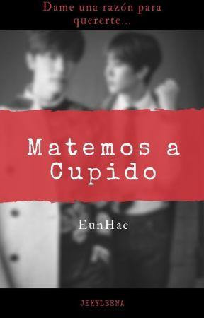 Matemos a cupido [EunHae] by Jekyleena