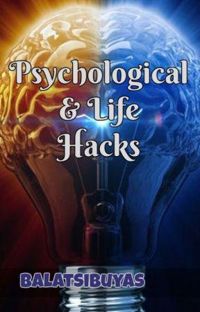 Psychological & Life Hacks by BalatSibuyas