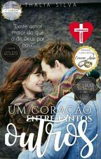 Um Coração Entre Tantos Outros.  by ThaliaSilva501
