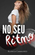 No Seu Ritmo by Bialmeida95