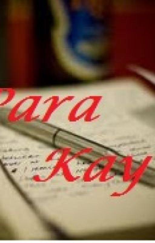 Para Kay ... by bubble_silverangel